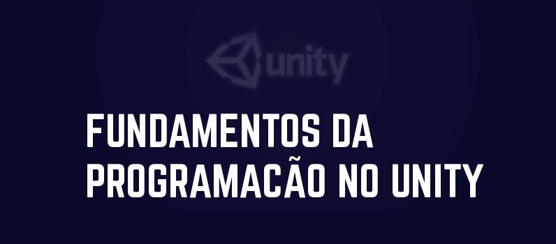 FUNDAMENTOS da programação em unity