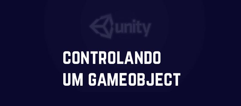 controlando um gameobject